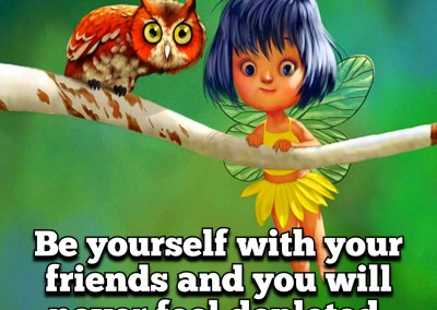 Be yourself with your friends