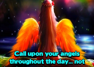 Call upon your angels throughout the day