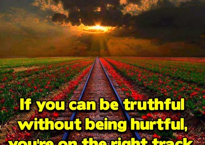 If you can be truthful without