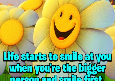 Life starts to smile at you