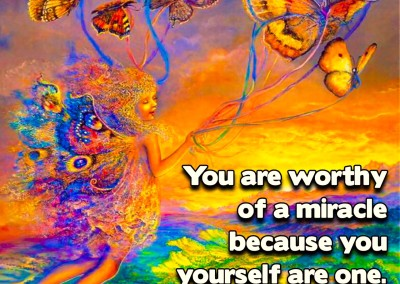 You are worthy of a miracle
